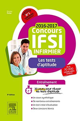 Concours Infirmier 2016-2017 - Les tests d'aptitude - Entraînement: 30 jours pour réussir l'épreuve de tests d'aptitude par Nicolas Muller