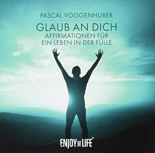 Glaub an Dich - Affirmationen für ein Leben in der Fülle (Affirmationen-cd)