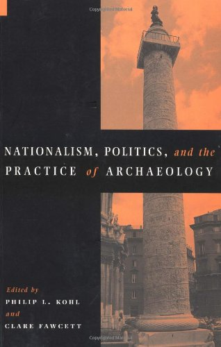 Nationalism, Politics and the Practice of Archaeology Paperback (New Directions in Archaeology)