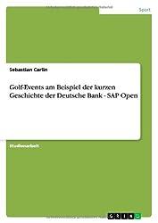 Golf-Events am Beispiel der kurzen Geschichte der Deutsche Bank - SAP Open