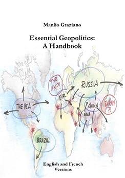 Essential Geopolitics: A Handbook - Manuel essentiel de géopolitique (English Edition) di [Graziano, Manlio]