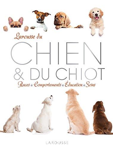 Larousse du chien et du chiot - nouvelle présentation par Pierre Rousselet-Blanc