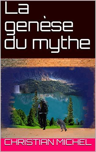 Couverture du livre La genèse du mythe