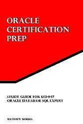 Oracle Certification Prep: 1Z0-047: Oracle Database SQL Expert