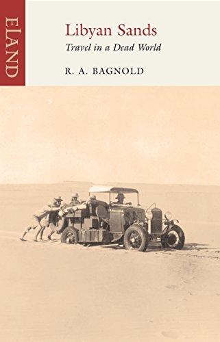 Libyan Sands: Travel in a Dead World por R. A. Bagnold