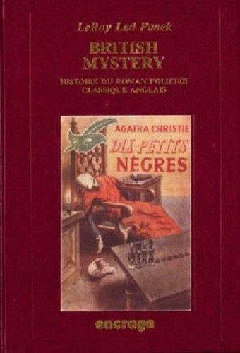 British mystery : Histoire du roman policier classique anglais
