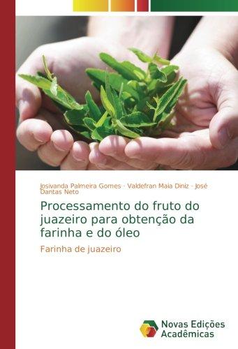 Processamento do fruto do juazeiro para obtenção da farinha e do óleo: Farinha de juazeiro