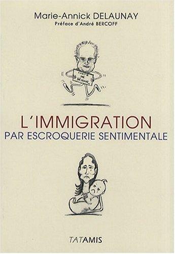 L'immigration par escroquerie sentimentale par Marie-Annick Delaunay