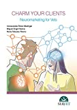 Charm Your Clients. Neuromarketing for Vets - Veterinary books - Editorial Servet