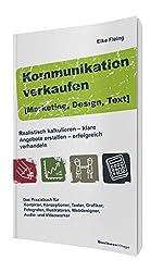 Kommunikation verkaufen [Marketing, Design, Text]: Realistisch kalkulieren – klare Angebote erstellen – erfolgreich verhandeln