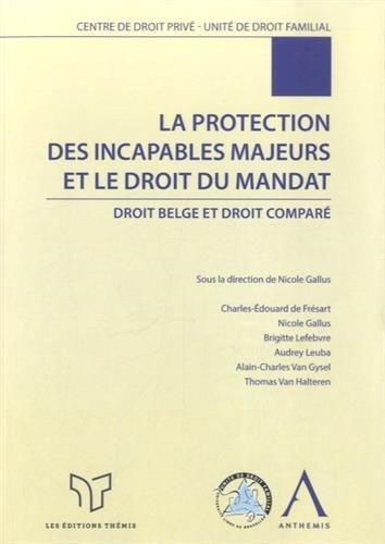 La protection des incapables majeurs et le droit du mandat de Sous la direction de Nicole Gallus (14 mai 2014) Broch