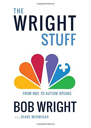 the-wright-stuff-from-nbc-to-autism-speaks-by-bob-wright-2016-03-29