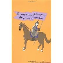Conquering Chronic Disorganization by Judith Kolberg (1999-12-24)