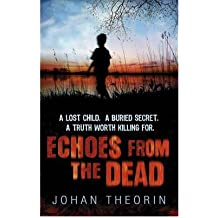 [(Echoes from the Dead)] [Author: Johan Theorin] published on (July, 2009)