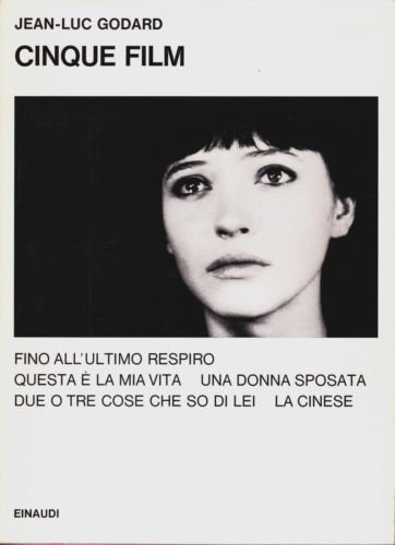 Saggi Einaudi. Cinema. Jean-Luc Godard: Cinque film. 1972