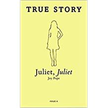 Juliet, Juliet (True Story Book 4) (English Edition)