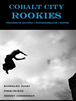 Cobalt City Rookies (English Edition) di [Jones, Rosemary, Burns, Nikki, Zimmerman, Jeremy]