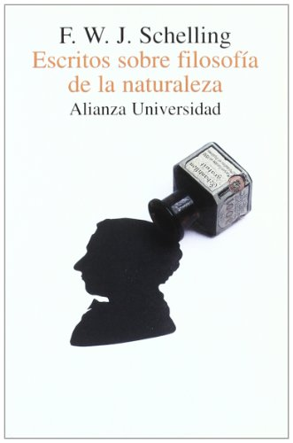 Escritos sobre filosofía de la naturaleza (Alianza Universidad (Au)) por F. W. J. Schelling