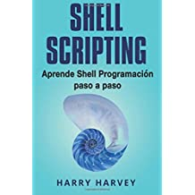 SHELL SCRIPTING: Aprende Linux Programaciòn Shell Paso a Paso