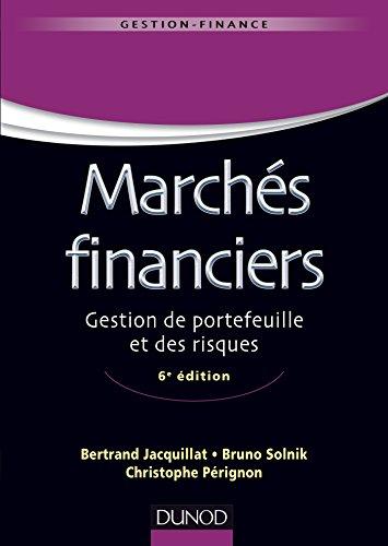 Marchés financiers - 6e éd : Gestion de portefeuille et des risques (Gestion - Finance) par Bertrand Jacquillat, Bruno Solnik, Christophe Pérignon