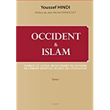 Occident et Islam : Sources et genèse messianiques du sionisme ; De l'Europe médiévale au Choc des civilisations