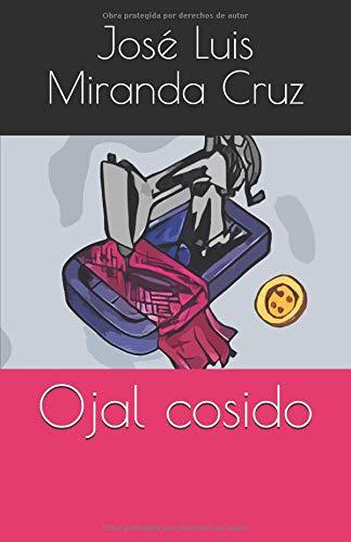 Ojal cosido por José Luis Miranda Cruz