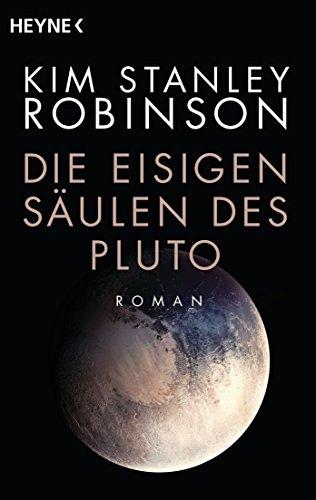 Buchseite und Rezensionen zu 'Die eisigen Säulen des Pluto: Roman' von Kim Stanley Robinson