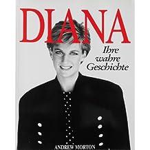 Diana: Ihre wahre Geschichte