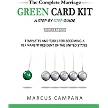 The Complete Marriage Green Card Kit: Templates and Tools for Becoming a Permanent Resident of the United States (English Edition)