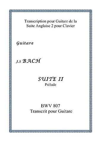 J.S BACH SUITE II Prélude BWV 807 Transcrit pour Guitare