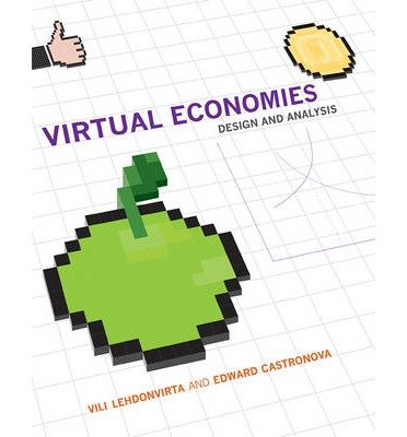 [(Virtual Economies: Design and Analysis)] [ By (author) Vili Lehdonvirta, By (author) Edward Castronova ] [June, 2014]