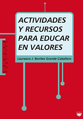 Actividades Y Recursos Para Educar En Valores (Educar Práctico)