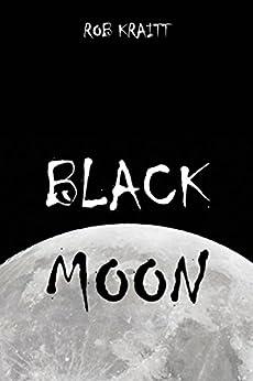 Black Moon by [Kraitt, Rob]