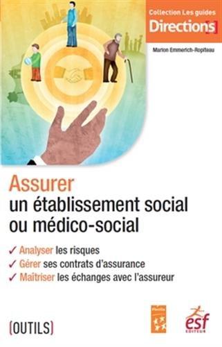 Assurer un établissement social ou médico-social.