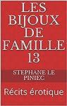 Les Bijoux de Famille 13: Récits érotique par Stéphane LE PINIEC