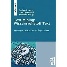 Text Mining: Wissensrohstoff Text: Konzepte, Algorithmen, Ergebnisse