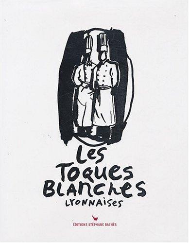 Les Toques Blanches lyonnaises : 70e Anniversaire par Valérie Desgrandchamps