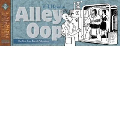 [(LOAC Essentials: Alley Oop 1939 Vol.4)] [ By (artist) V. T. Hamlin, By (author) V. T. Hamlin ] [February, 2014]
