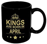 #10: Kings Are Born In april Ceramic Coffee-Birthday gifts for Boys,Aniversery,Special Day,Gift Men, Father