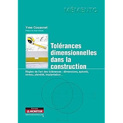 Tolérances dimensionnelles dans la construction: Dimensions, aplomb, niveau, planéité, implantation...