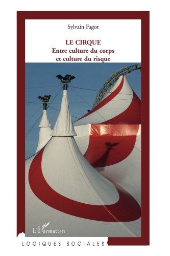 Le cirque : Entre culture du corps et culture du risque par Sylvain Fagot