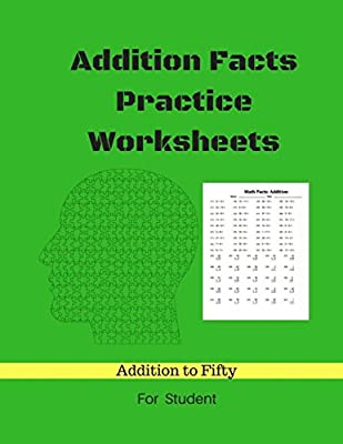 Addition Facts Practice Worksheets: Addition Math to Fifty Addition Worksheets Arithmetic Workbook With Answers by CreateSpace Independent Publishing Platform