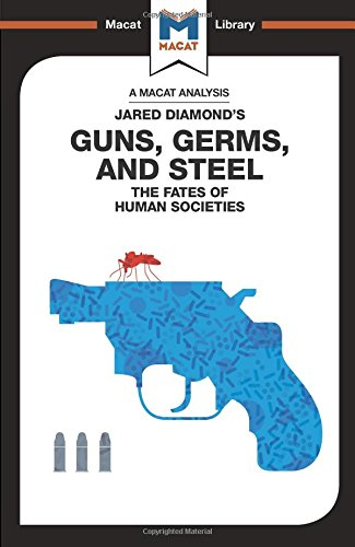 Guns, Germs & Steel: The Fate of Human Societies (The Macat Library) por Riley Quinn