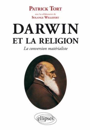 Darwin et la religion : La conversion matérialiste par Patrick Tort