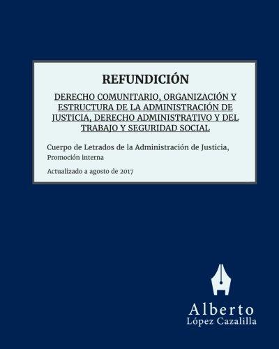 Refundición para promoción interna: Derecho Comunitario, Organización y Estructura de la Administración de Justicia, Derecho Administrativo y del Administración de Justicia, promoción interna