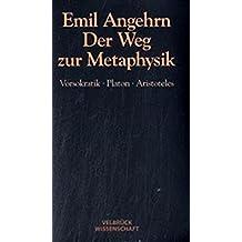 Der Weg zur Metaphysik. Vorsokratik, Platon, Aristoteles