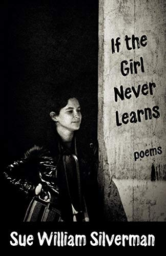 If the Girl Never Learns: Poems
