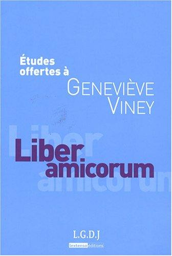 Liber amicorum : Etudes offertes à Geneviève Viney