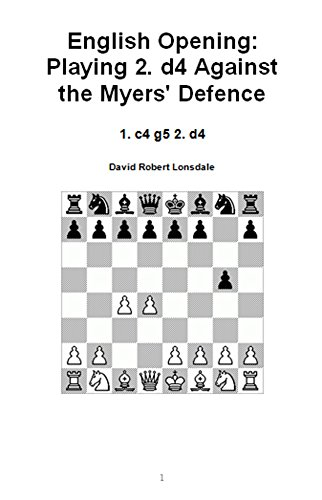 english-opening-playing-2-d4-against-the-myers-defence-1-c4-g5-2-d4-english-edition