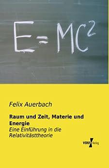 Raum und Zeit, Materie und Energie von [Auerbach, Felix]
